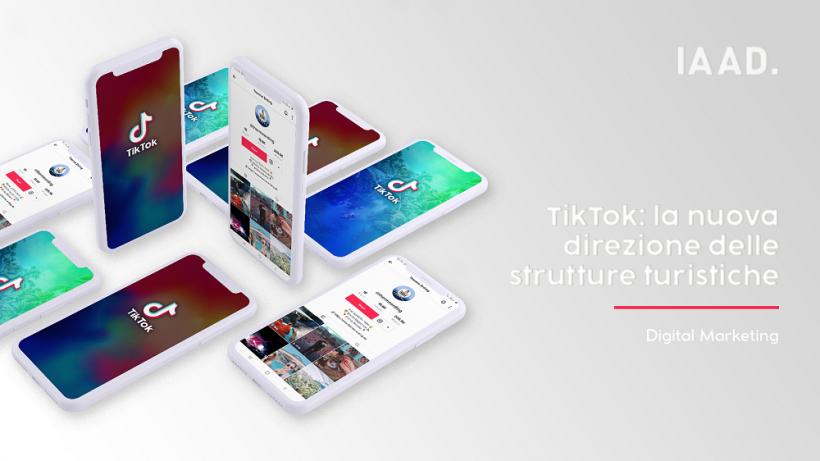 TikTok: la nuova direzione delle strutture turistiche