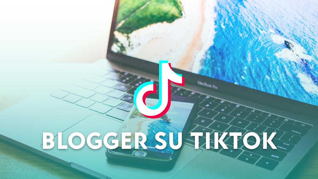 Blogger, viaggiatori e la comunicazione su TikTok