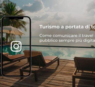 Foto Turismo a portata di tool, come comunicare il travel a un pubblico sempre più digital